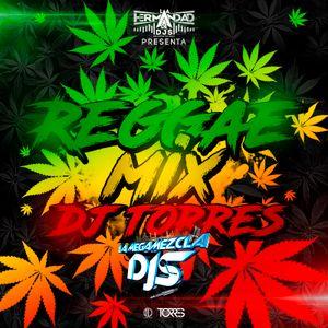 Reggae Mix Dj Torres # ElHechiceroDelDiseño