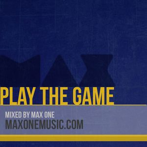 Play The Game - Mixed By Max One