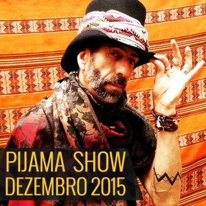 Pijama Show - 23-12-2015