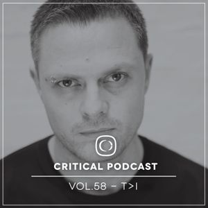Critical Podcast Vol.58 - Mixed by T>I
