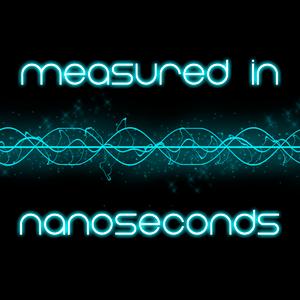 Measured in Nanoseconds