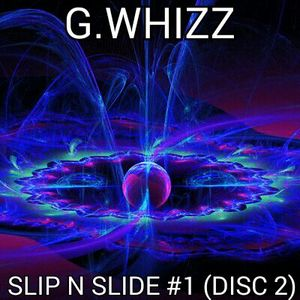 G.WHIZZ - SLIP N SLIDE VOL #1 (disc #2)