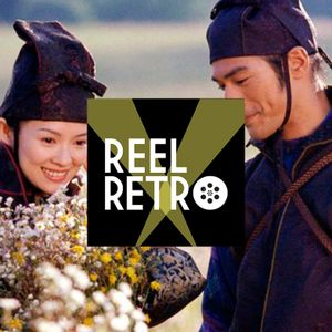 Reel Retro, Episode 21: House Of Flying Daggers (Yimou, 2004)