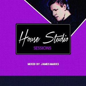 House Studio Sessions (Mixed By James Marks)