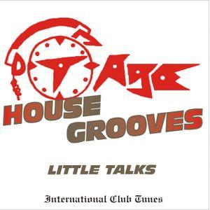 DJ T-Age's House Grooves - Little Talks (08/12)