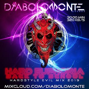 DJ DIABOLOMONTE SOUNDZ -HARD EUPHORIA back to SCHOOL 2019 ( back to school devilish hardstyle mix ).