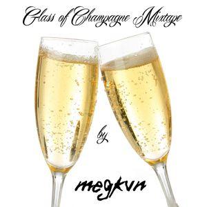 Glass Of Champagne Mixtape - Megkvn