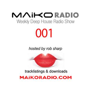 MAiKO Radio : Deep House Radio Show : 001