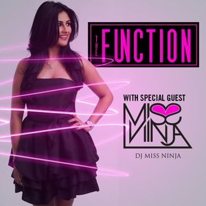 The Function (Episode 63) with Special Guest DJ Miss Ninja