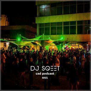 DJ Sqeet - CAD Podcast 001