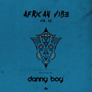 African_Vibe Vol. 10 - Hosted by Danny Boy