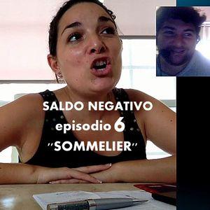 SALDO NEGATIVO (EPISODIO 6)  ''SOMMELIER''