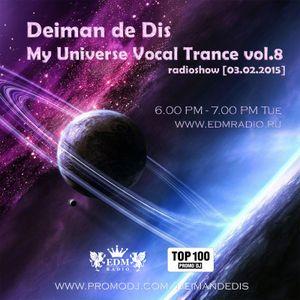 Deiman de Dis - My Universe Vocal Trance vol.8 (EDM Radio) [03.02.2015]