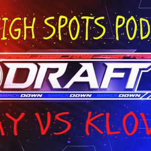 The High Spots Draft   Brock Lesnar Doping Allegations   The Cruiser Weight Classic