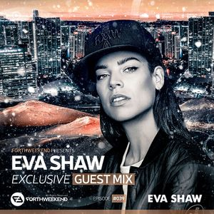 ForthWeekend Guest Mix #039 - EVA SHAW