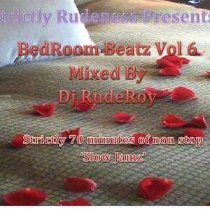 BedRoom Beatz Vol 6 Mixed by DJ RudeRoy