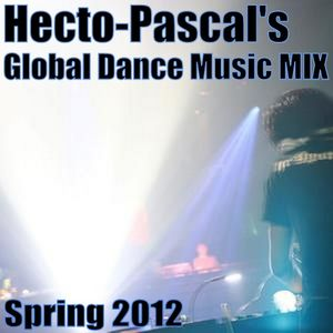 Hecto-Pascal's Global Dance Music MIX #001, Spring 2012