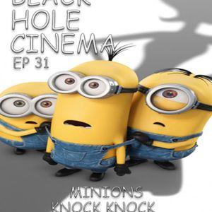EPISODE 31 - Minions, Knock Knock - 1.7.15