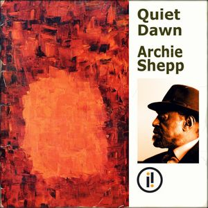 Archie Shepp - Quiet Dawn