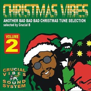 Crucial Vibes Soundsystem - Christmas Vibes Selection Vol 2