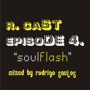 """R. Cast Episode 4. """"SoulFlash"""""""