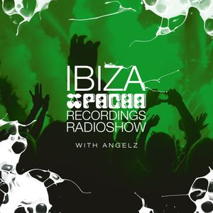 Pacha Recordings Radio Show with AngelZ - Week 349