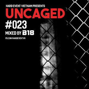 Uncaged Podcast #023 by B18