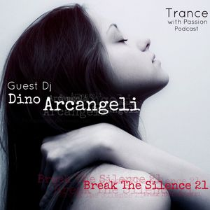 Trance With Passion pres. Dino Arcangeli - Breaking The Silence 21 (May 2012)