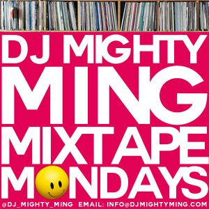 DJ Mighty Ming Presents: Mixtape Mondays 53