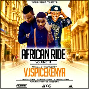 #AFRICAN RIDE VOL11-VJSPICEKENYA