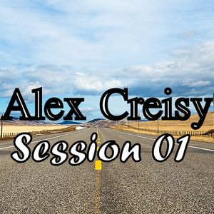Alex Creisy presents Session - Podcast #001
