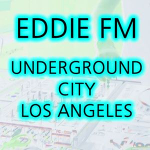 Underground City 3 - Los Angeles Eddie FM