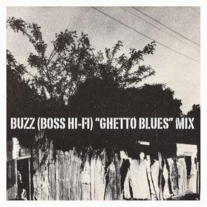 "Buzz (Boss Hi-Fi) ""Ghetto Blues"" Mix"