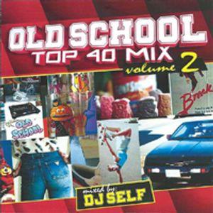 Self Old School Top 40 Mix 2