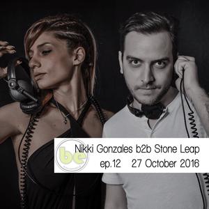 Nikki Gonzales b2b Stone Leap @ Be Radio, ep.12, 27/10/2016