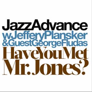 "Jeffery Plansker w/ George Fludas – Jazz Advance: ""Have You Met Mr. Jones (Elvin Jones Tribute)"""