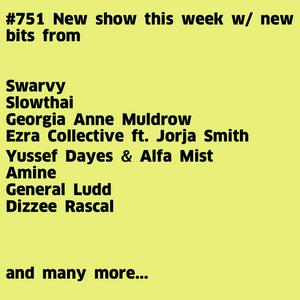 #751 New Fatima | Swarvy | Yussef Dayes & Alfa Mist | Ezra Collective ft. Jorja Smith | General Ludd
