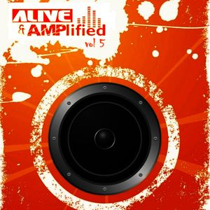 alive & amplified vol5. mixed by: hemal