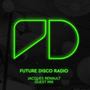 Future Disco Radio - Episode 004 Jacques Renault Guest Mix