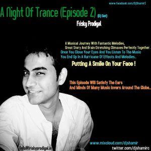 A Night Of Trance (Episode 2) (Cd - 2) - Frisky Prodigal
