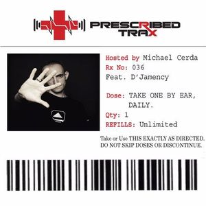 D'JAMENCY @ Prescribed Trax Sessions - Rx#036 - March 2016 - USA