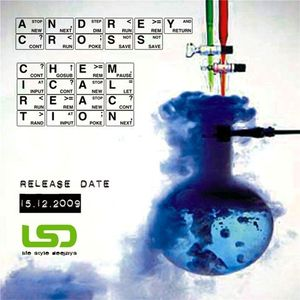 Andrey Cross - Chemical Reaction (2009)
