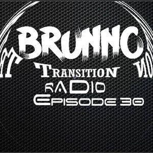 Brunno Transition Radio Episode 30