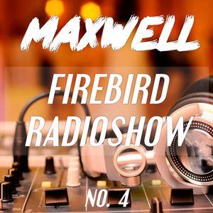 Firebird Radioshow 004 - MAXWELL in the studio