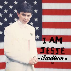 I AM JESSE - STADIUM