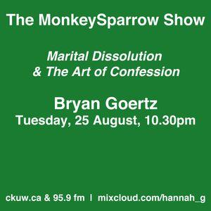 The MonkeySparrow 16- Bryan Goertz: Marital Dissolution & The Art of Confession