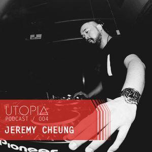 UTOPIAPODCAST 004 - Jeremy Cheung