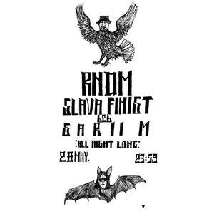 Slava Finist b2b Sariim All Night Long/RNDM/28.05.2021