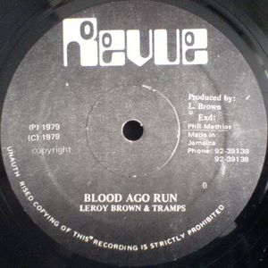 Roots Rockers Selection pt 1: Blood a go run