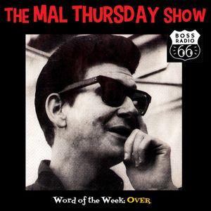The Mal Thursday Show on Boss Radio 66: Over